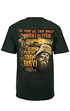 Duck Dynasty Men's Hunter Green If You're Too Busy To Hunt or Fish... You're Too Busy T-Shirt