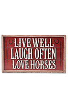 Montana Silversmiths® Red Live Well, Laugh Often, Love Horses Wooden Sign