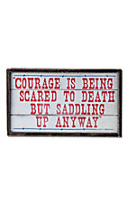 Montana Silversmiths® White Courage Is Being Scared to Death Wooden Sign