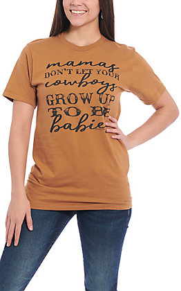 Benita Ceceille Women's Camel Mamas Don't Let Your Cowboys Short Sleeve T-Shirt