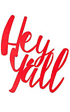 Evergreen Red Cursive Metal Hey Yall Wall Sign