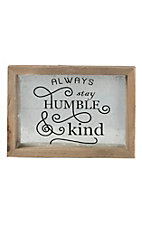 Western Moments Always Stay Humble & Kind Wall/ Desk Plaque