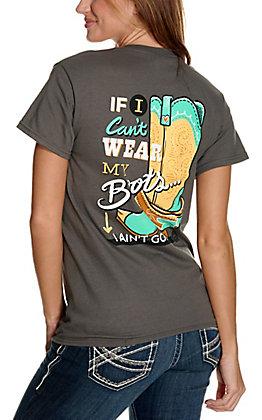 Girlie Girl Originals Women's Charcoal Grey If I Can't Wear My Boots I Ain't Goin' Short Sleeve T-Shirt