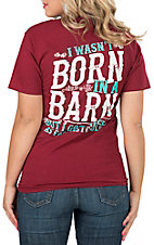 Girlie Girl Originals Women's Red I Wasn't Born In A Barn Screen Print Short Sleeve T-Shirt