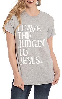 Girlie Girl Originals Grey Leave The Judgin' To Jesus Short Sleeve T-Shirt