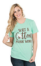 Women's Mint with Wait a Cotton Pickin Minute Screen Print Short Sleeve T-Shirt
