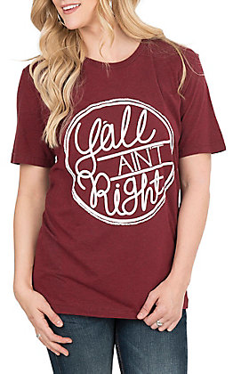 Couture Tee Women's Cardinal with Yall Aint Right Screen Print Short Sleeve T-Shirt