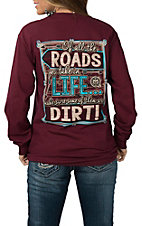 Girlie Girl Originals Women's Maroon Roads in Life L/S T-Shirt
