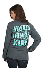 Girlie Girl Originals Women's Dark Grey with Always Stay Humble and Kind Screen Print Long Sleeve T-Shirt