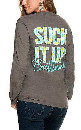 """Girlie Girl Originals Women's Grey """"Suck it Up Buttercup"""" Long Sleeve T-Shirt"""