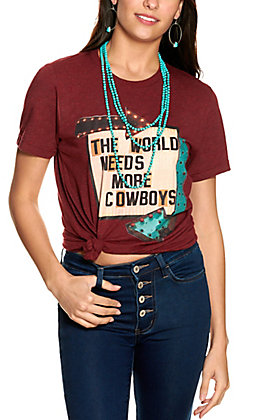 Women's Maroon World Needs More Cowboys Sign Short Sleeve T-Shirt