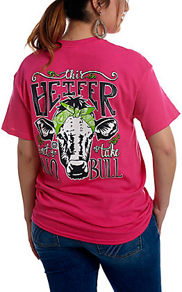50303d4b6d0 Girlie Girl Women s Pink This Heifer Don t Take No Bull Short Sleeve ...