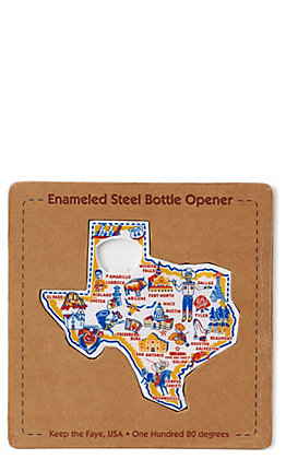 One Hundred 80 Degrees Keep the Faye Texas State Bottle Opener