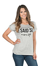 Lovely Souls Women's Heather Grey Because I Said Knit Shirt