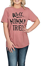 Ruby's Rubbish Rose Well Mama Tried S/S T-Shirt